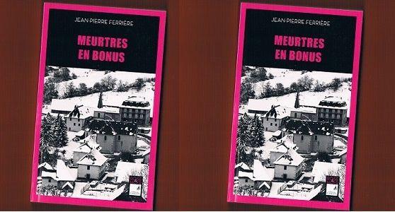 Jean-Pierre Ferrière: Meurtres en bonus (Éditions Campanile, 2013)