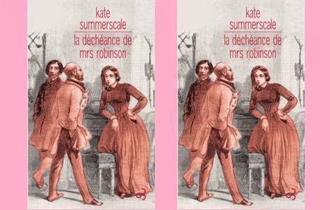 Kate Summerscale: La déchéance de Mrs Robinson (Chr.Bourgois Éditeur, 2013) – Coup de cœur –
