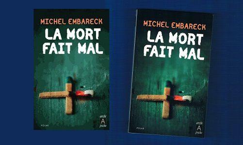 Michel Embareck: La mort fait mal (Archipoche, 2013)