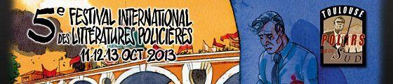 Toulouse - Festival International des Littératures Policières 2013