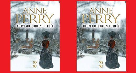 Anne Perry: Nouveaux contes de Noël (Éditions 10-18, 2013)