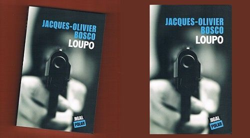 Jacques-Olivier Bosco: Loupo (Éditions Jigal, 2013)