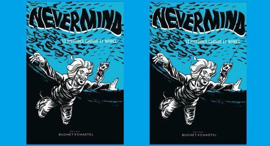 Jean-Noël Levavasseur : Nevermind (Ed.Buchet-Chastel, 2013)
