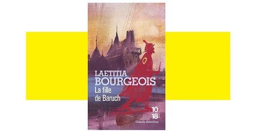 Lætitia Bourgeois: La fille de Baruch (Éd.10-18, Inédit)
