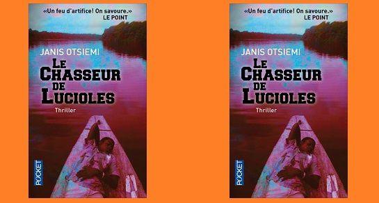 Janis Otsiemi : Le chasseur de lucioles (Pocket, 2014)