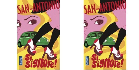 San-Antonio : Si, signore ! (Pocket, 2014)