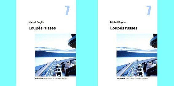 Michel Baglin: Loupés russes (Éd.Rhubarbe, 2014)