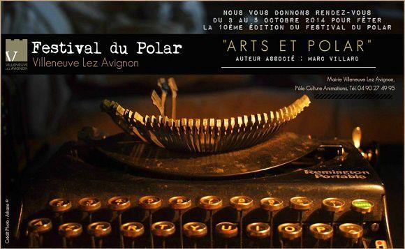 Festival polar de Villeneuve Lez Avignon, du 3 au 5 octobre 2014