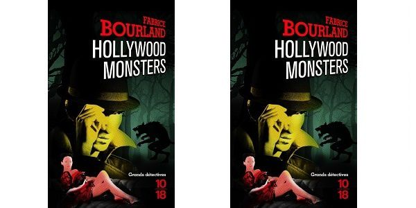Fabrice Bourland: Hollywood Monsters (Éd.10-18, 2015)