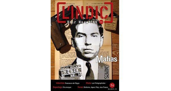 Le magazine L'Indic n°20 est disponible – Spécial Mafias
