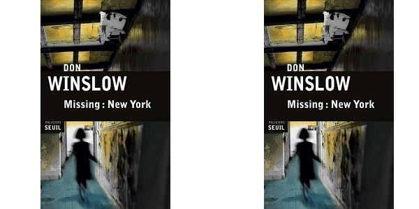 Don Winslow: Missing: New York (Éd.Seuil, 2015)