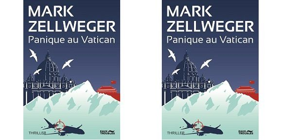 Mark Zellweger : Panique au Vatican (Éd.Eaux Troubles, 2015)