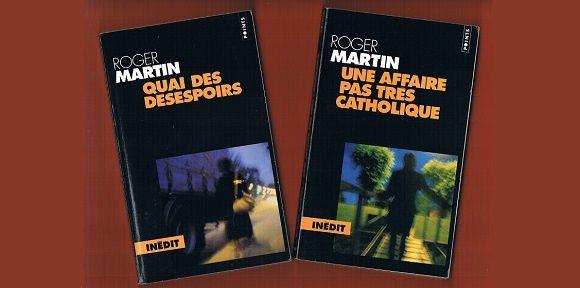 Roger Martin: Une affaire pas très catholique + Quai des désespoirs