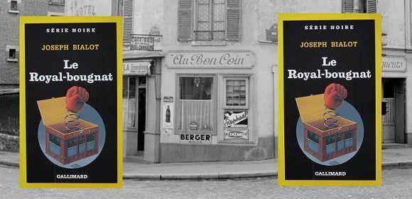 Joseph Bialot: Le Royal-bougnat (Série Noire, 1990)