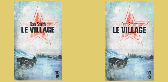 Dan Smith : Le village (Éd.10-18, 2015)