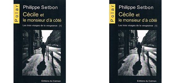 Philippe Setbon: Cécile et le monsieur d'à côté (Éd.du Caïman, 2015)