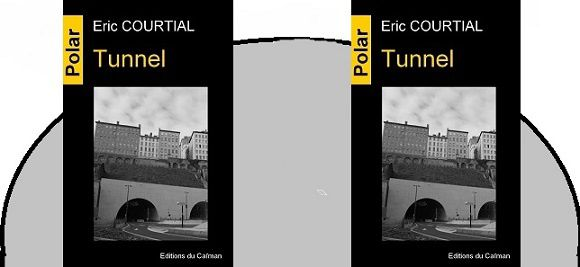 Éric Courtial : Tunnel (Éd.du Caïman, 2015)