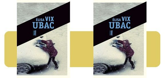 Élisa Vix: Ubac (Éd.Rouergue Noir, 2016)