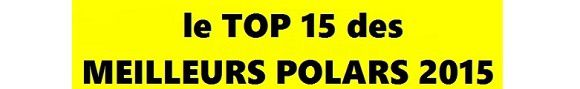 Avez-vous lu ces excellents polars parus en 2015 ?