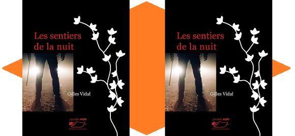 Gilles Vidal: Les sentiers de la nuit (Éd.du Jasmin, 2016)