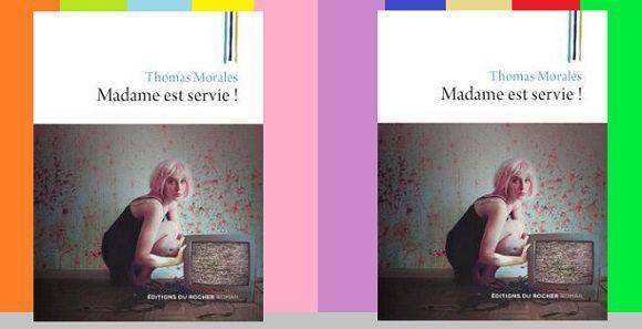 Thomas Morales: Madame est servie! (Éditions du Rocher, 2016)