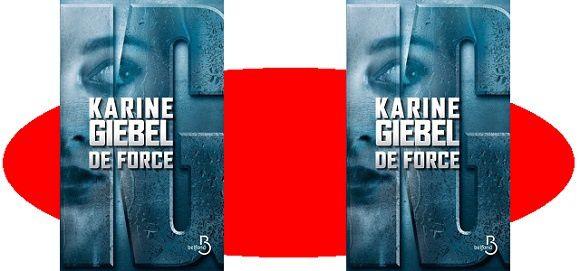 Karine Giébel: De force (Éditions Belfond, 2016)
