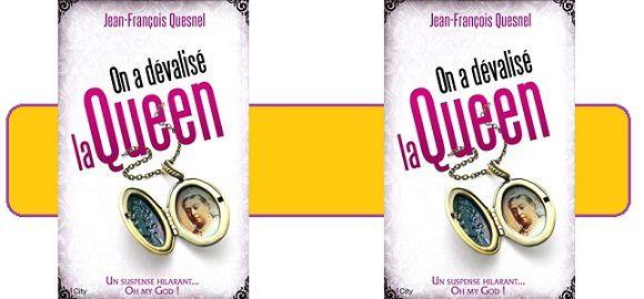 Jean-François Quesnel: On a dévalisé la Queen (City Éd., 2016)