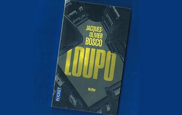 Jacques-Olivier Bosco: Loupo (Éd.Pocket, 2016)