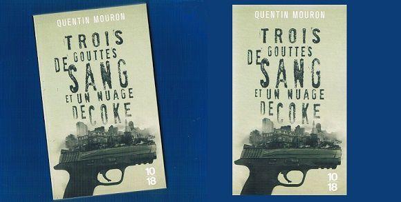 Quentin Mouron: Trois gouttes de sang et un nuage de coke (10-18, 2016)