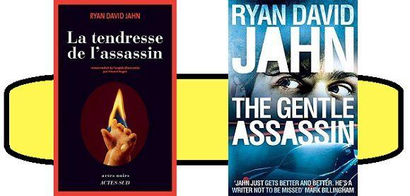 Ryan David Jahn: La tendresse de l'assassin (Actes Noirs, 2016)