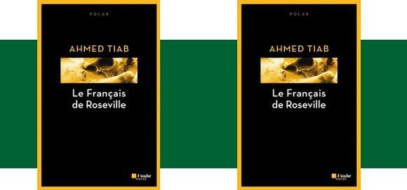 Ahmed Tiab: Le Français de Roseville (Éd.L'Aube noire, 2016)