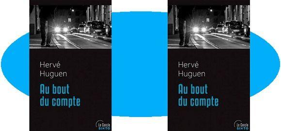Hervé Huguen: Au bout du compte (Sixto Éditions, coll.Le Cercle)