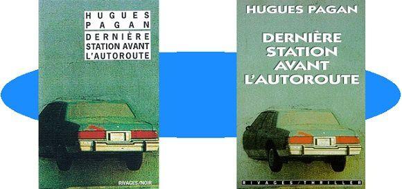 Hugues Pagan: Dernière station avant l'autoroute (Ed.Rivages/Noir, 2016)