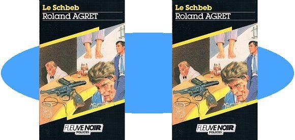 Roland Agret: Le schbeb (Fleuve Noir, 1986)