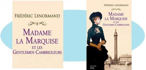 Frédéric Lenormand: Madame la Marquise et les gentlemen cambrioleurs (City Éd., 2016)