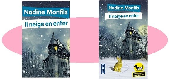 Nadine Monfils : Il neige en enfer (Pocket, 2016)