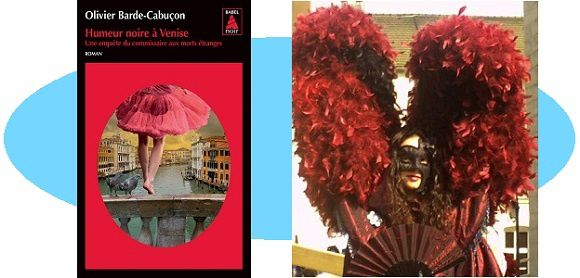 Olivier Barde-Cabuçon: Humeur noire à Venise (Éd.Babel Noir, 2017)