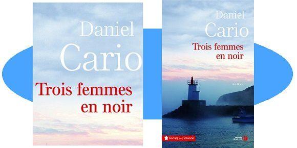 Daniel Cario: Trois femmes en noir (Presses de la Cité, 2017)