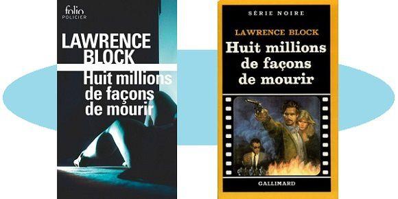 Lawrence Block: Huit millions de façons de mourir [Huit millions de morts en sursis] – (Série Noire, 1985)