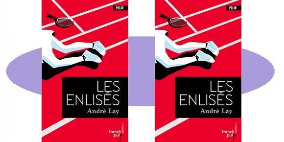 André Lay: Les enlisés (French Pulp Éditions, 2017)