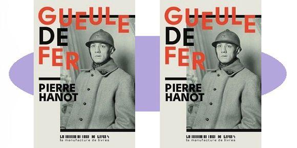 Pierre Hanot: Gueule de fer (Éd.La Manufacture de Livres, 2017)