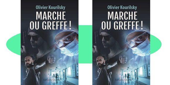 Olivier Kourilsky: Marche ou greffe! (Éd.Glyphe, 2018)