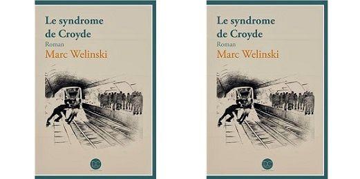 Marc Welinski: Le syndrome de Croyde (Éd.Daphnis et Chloé, 2013)