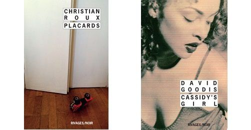 Christian Roux : Placards - David Goodis : Cassidy's girl (Rivages)