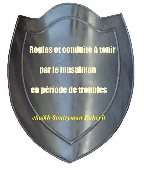 Règles et conduite à tenir par le musulman en période de troubles