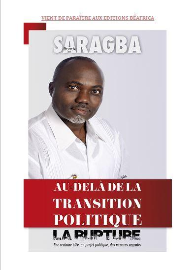 Vient de paraître :  « AU-DELA DE LA TRANSITION POLITIQUE, LA RUPTURE » par Franck Saragba