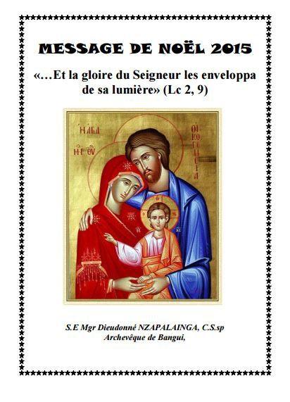 Message de S.E Mgr Dieudonné Nzapalainga, Cssp Archevêque de Bangui à l'occasion de la fête de Noël.