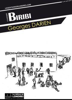 par Georges Darien  Prix : 0.99 € ISBN : 978-1-908580-46-7 Nombre de pages : 216 pages Langue du livre : français  Thème : Romans