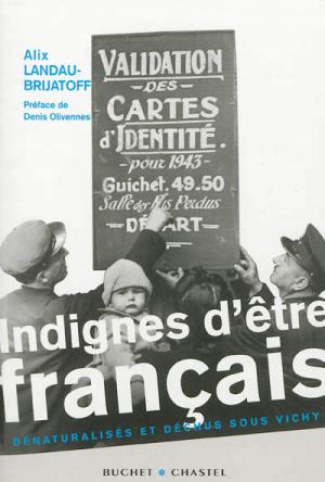 Indignes d'être français , Les dénaturalisés et déchus de Vichy