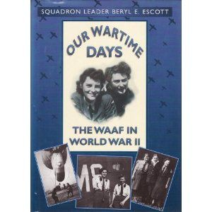 Paperback, 208 pages Published June 1st 2009 by The History Press (first published December 31st 1993) original title Our Wartime Days: The WAAF in World War II ISBN 0752450298 (ISBN13: 9780752450292) edition language English